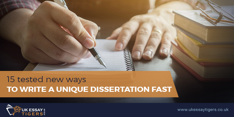 15 tested new ways to write a unique dissertation fast