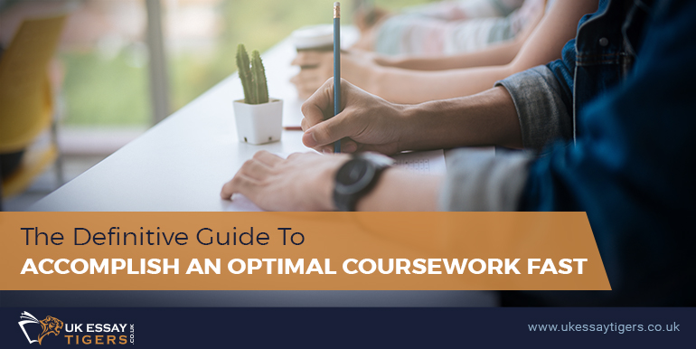 The Definitive Guide To Accomplish An Optimal Coursework Fast